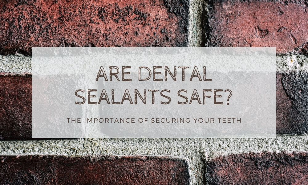 Are Dental Sealants Safe?