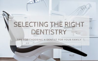 How to Select a Dentist for Your Family: Tips From our Victorville Dental Office
