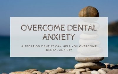 A Sedation Dentist Can Help You Overcome Dental Anxiety